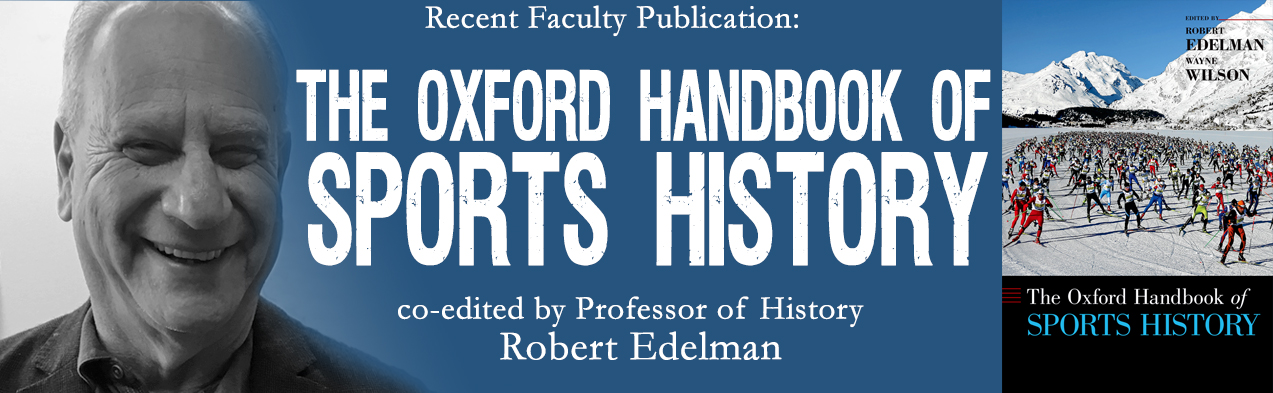 Recent Publication: Oxford Handbook of Sports History co-edited by Edelman